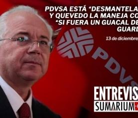 """PDVSA está """"desmantelada"""" y Quevedo la maneja como """"si fuera un guacal de la Guardia"""", Entrevista con Sumarium"""